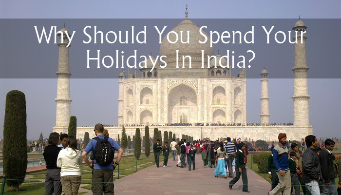 Spend Holidays In India